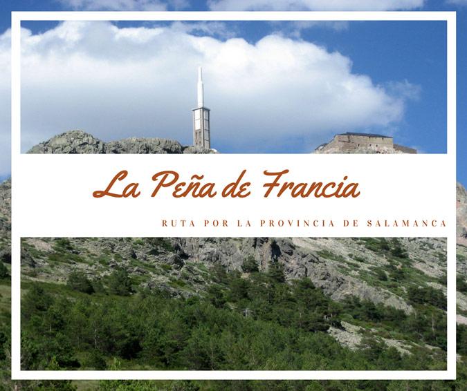 Ruta Por La Sierra De Francia La Peña De Francia Rutas Por España