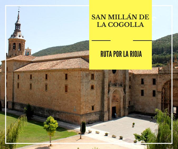 Ruta Por La Rioja Qué Ver En San Millán De La Cogolla Rutas Por España